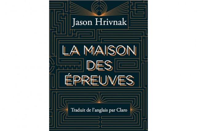 La maison des épreuves, de Jason Hrivnak... (image fournie par les Éditions de l'Ogre)