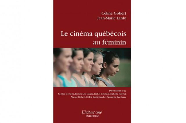 Quelle est la place des femmes dans le cinéma québécois? C'est la première... (image fournie par L'instant même)