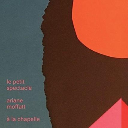 Le petit spectacle à LaChapelle, d'Ariane Moffatt... (IMAGE FOURNIE PAR SIMONE RECORDS)