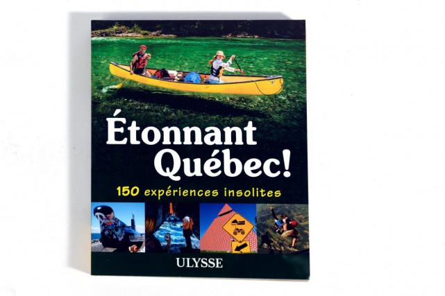 Étonnant Québec! 150 expériences insolites, de Julie Brodeur... (PHOTO BERNARD BRAULT, LA PRESSE)