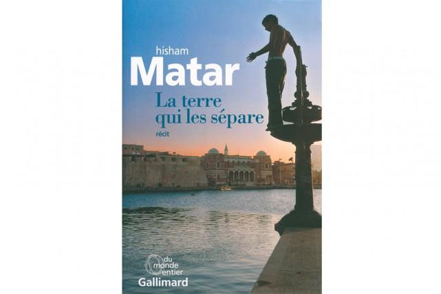 La terre qui les sépare, d'Hisham Matar... (Image fournie par Gallimard)