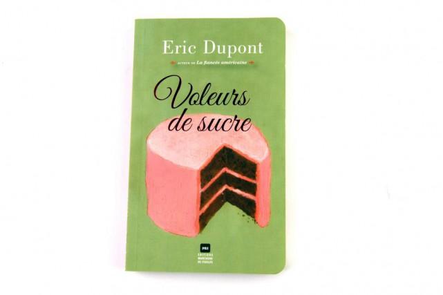 Voleurs de sucre, Éric Dupont, Éditions du Marchand... (Photo Bernard Brault, La Presse)