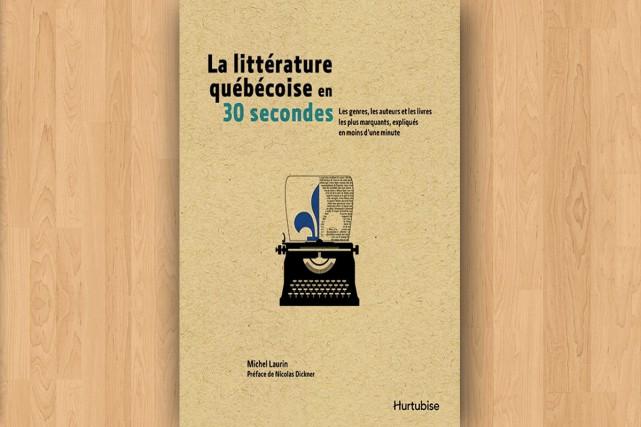 La littérature québécoise en 30secondes, par Michel Laurin...