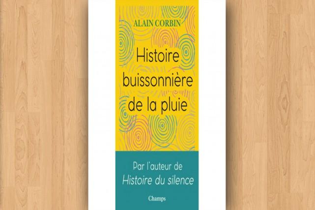 Histoire buissonière de la pluie, par Alain Corbin...