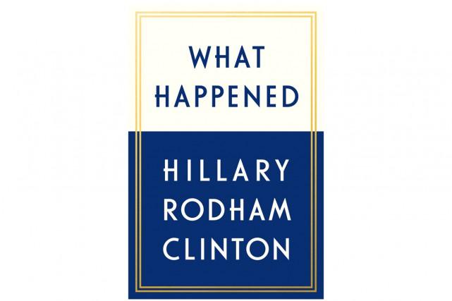 Le livre d'Hillary Clinton dans lequel elle revient sur son échec à l'élection... (PHOTO REUTERS)