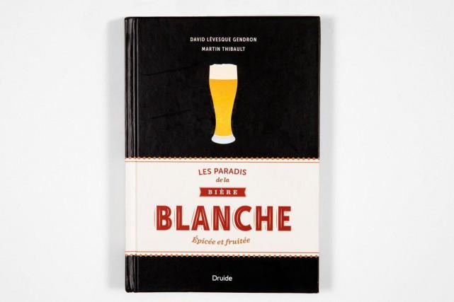 Les paradis de la bière blanche, un livre... (Photo Hugo-Sébastien Aubert, La Presse)