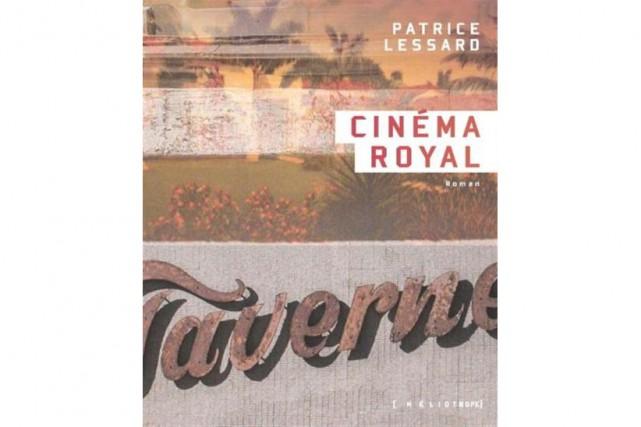 Cinéma Royal, dePatrice Lessard... (Image fournie par Héliotrope)