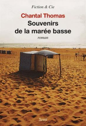 Souvenirs de la marée basse, de Chantal Thomas... (Image fournie par Seuil)