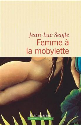 Femme à la mobylette, Jean-Luc Seigle... (Image fournie par Flammarion)