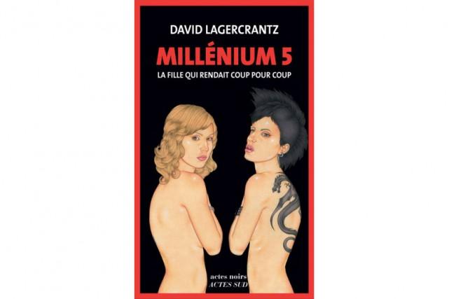 Millénium 5-La fille qui rendait coup pour coup,de... (image fournie par Actes Sud)