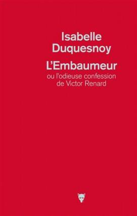L'embaumeur ou l'odieuse confession de Victor Renard, d'Isabelle... (IMAGE FOURNIE PAR LES ÉDITIONS DE LA MARTINIÈRE)