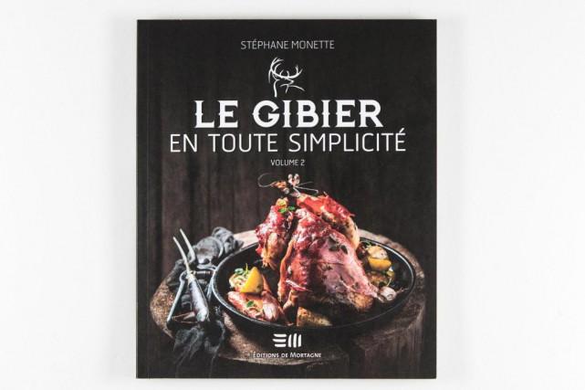 Le gibier en toute simplicité, volume 2... (Photo Hugo-Sébastien Aubert, La Presse)
