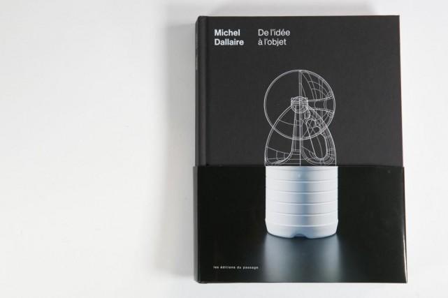 Michel Dallaire:de l'idée à l'objet,Les éditions du Passage,... (Photo François Roy, La Presse)