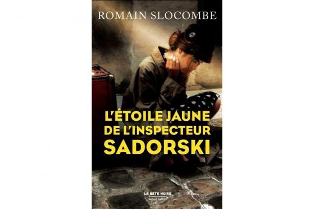L'action deL'étoile jaunede l'inspecteur Sadorskise situe... (IMAGE FOURNIE PAR ROBERT LAFFONT)