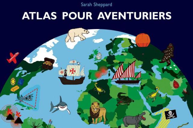Atlas pour aventuriers, de Sarah Sheppard, L'École des... (Image fournie par la maison d'édition)
