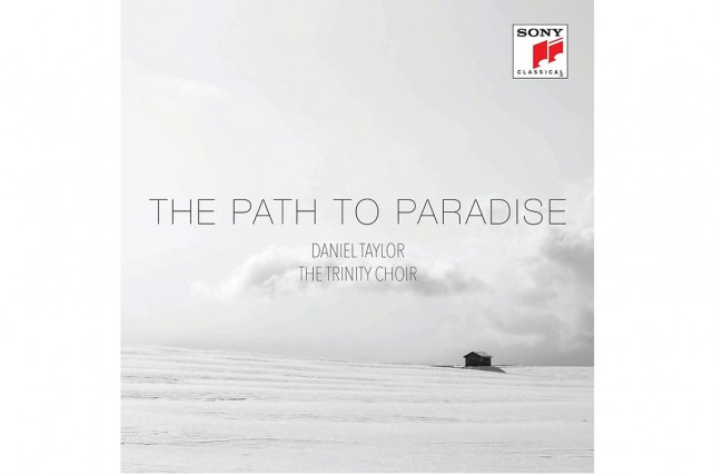 The Path to Paradise, deDaniel Taylor et The... (Image fournie par Sony Classical)