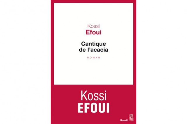 Cantique de l'acacia, deKossi Efoui... (Image fournie par les Éditions du Seuil)