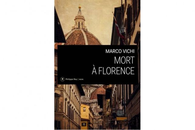 Mort à Florence, deMarco Vichi... (Image fournie par les Éditions Philippe Rey)