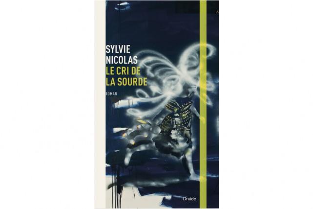 Le cri de La Sourde, de Sylvie Nicolas... (Image fournie par Druide)