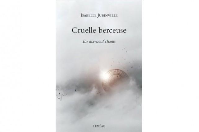 Cruelle berceuse-En dix-neuf chants... (Image fournie par Leméac)
