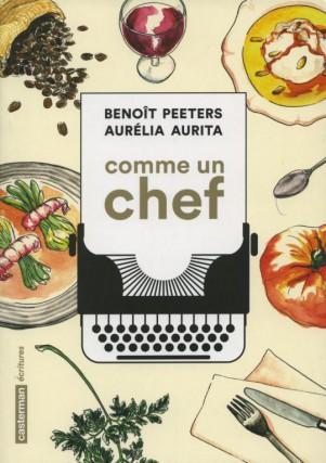 Comme un chef, de Benoît Peeters et d'Aurélia... (image fournie par Casterman)
