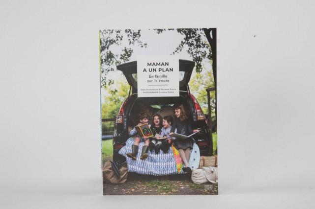 Le livre Maman a un plan-En famille sur... (Photo Marco Campanozzi, La Presse)