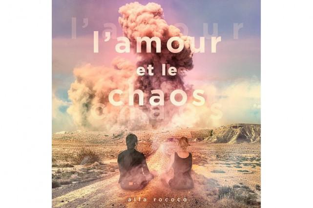 L'amour et le chaos, d'Alfa Rococo... (image fournie par coyote records)