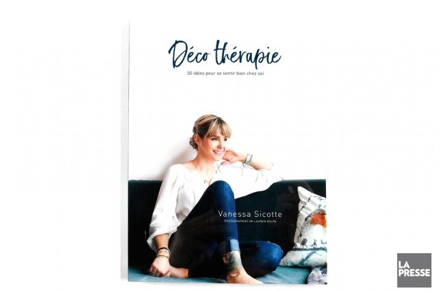 Déco thérapie-50 idées pour se sentir bien chez... (Photo Bernard Brault, La Presse)