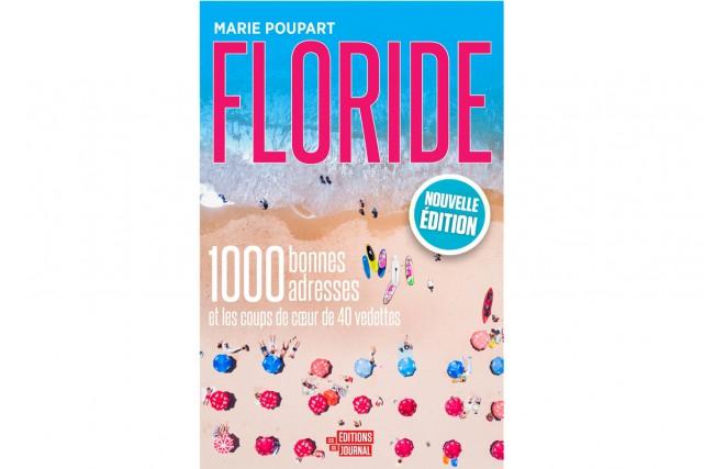 Floride, 1000 bonnes adresses et les coups de... (Photo fournie par les éditions du Journal)