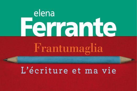 Frantumaglia- L'écriture et ma vie... (Image fournie par Gallimard)