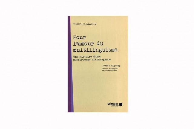 Pour l'amour du multilinguisme -Une histoire d'une monstrueuse... (IMAGE FOURNIE PAR MÉMOIRE D'ENCRIER)
