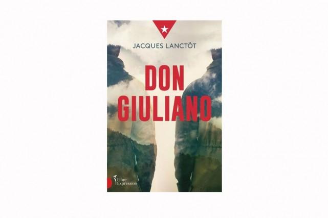 Don Giuliano, de Jacques Lanctôt... (IMAGE FOURNIE PAR LIBRE EXPRESSION)