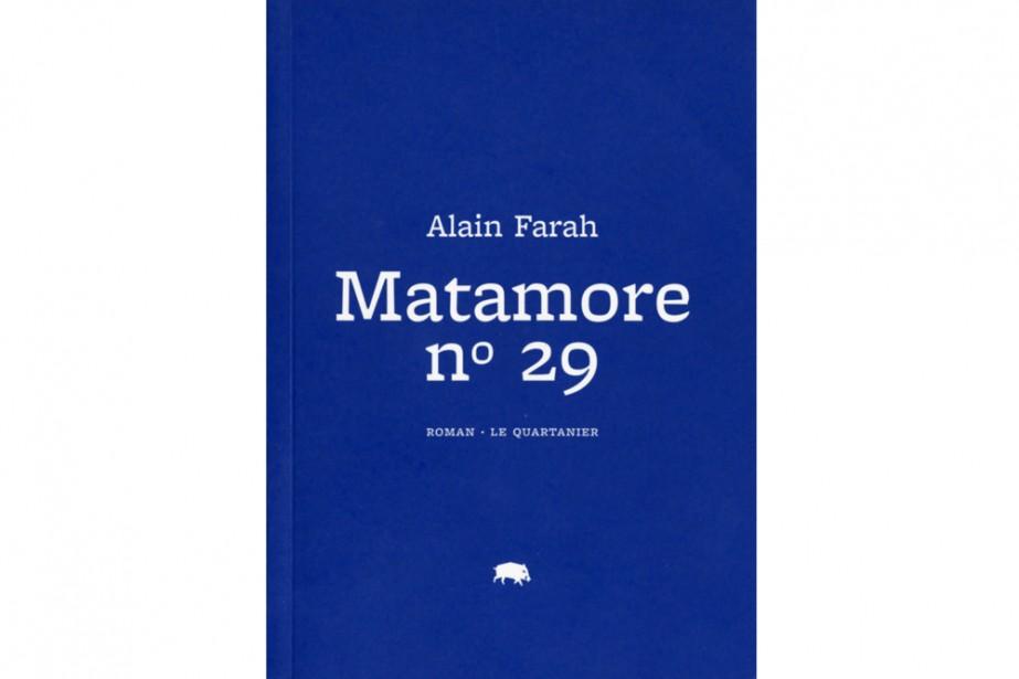 Matamore no 29, premier roman du Montréalais Alain Farah paru en 2008 aux...