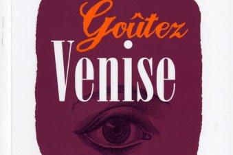 Le livre Goûtez Venise...