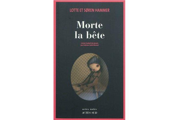 Morte la bête, de Lotte et Søren Hammer....