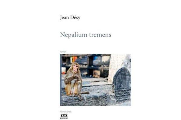 Nepalium Tremens, de Jean Désy. XYZ éditeur ***...