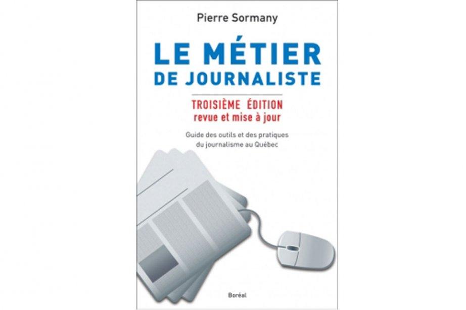 Pierre Sormany enseigne le journalisme depuis une trentaine... (Photo: pochette du livre paru aux éditions Boréal)