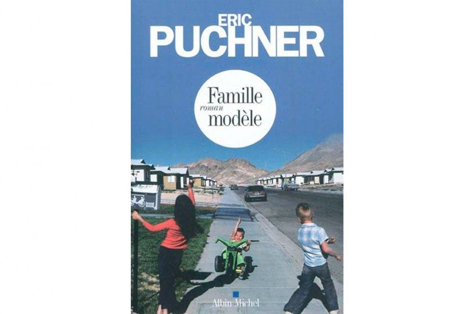 Famille modèle d'Éric Puchner...