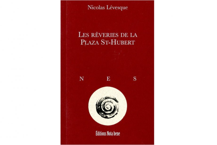 Les rêveries de la Plaza St-Hubert, de Nicolas...