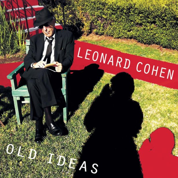 Old Ideas, de Leonard Cohen....