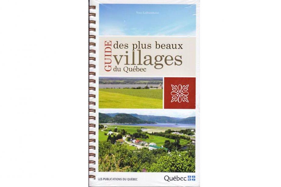 Guide des plus beaux villages du Québec, d'Yves... (Photo La Presse)