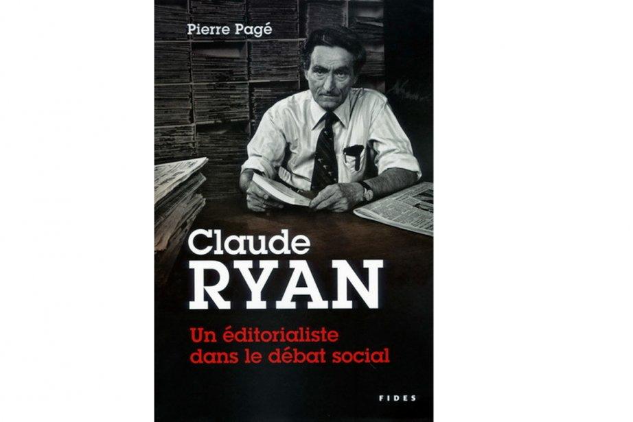 L'historien des médias Pierre Pagé a côtoyé Claude Ryan dans les dernières...