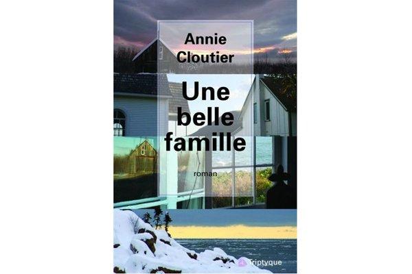 Une belle famille, d'Annie Cloutier...