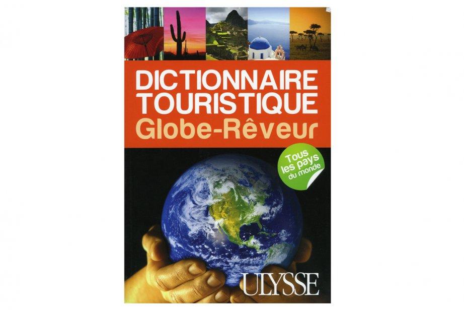 Le Dictionnaire touristique du Globe-Rêveur...