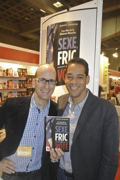 Les auteurs de Les Clés de la Maison-Blanche ? Sexe, fric et vote, Alexandre Sirois et Richard Hétu. | 22 novembre 2012