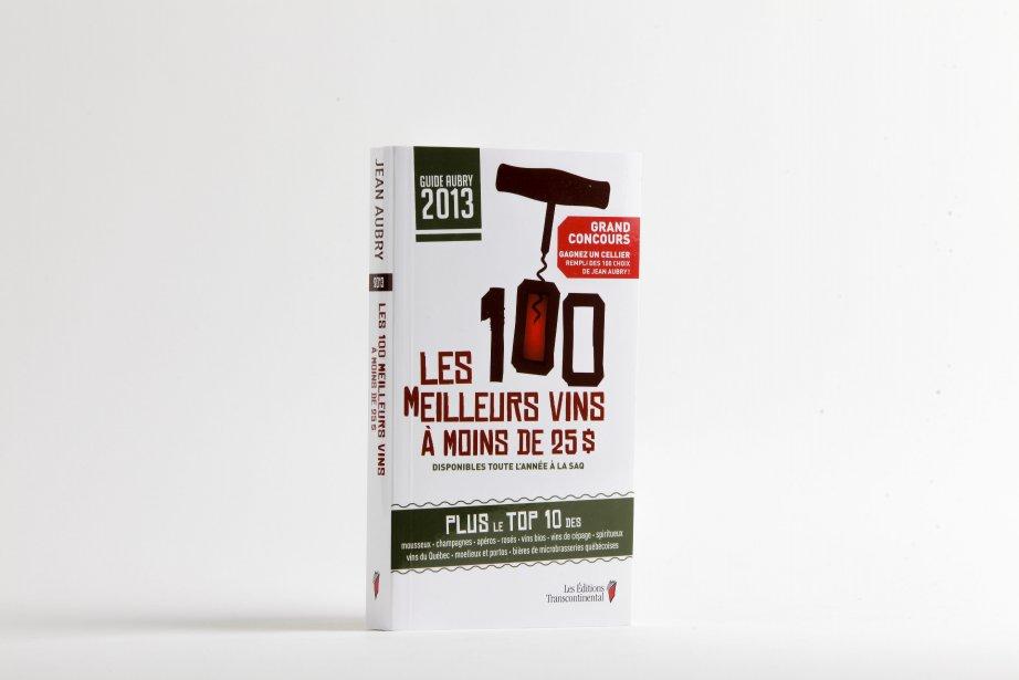Les 100 meilleurs vins à moins de 25$, 2013, Jean Aubry, éd. Transcontinental, 19,95$ ()