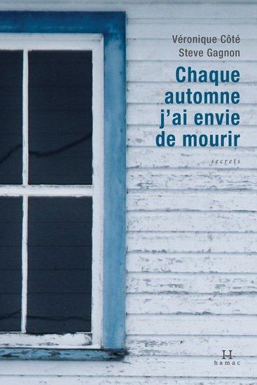 Chaque automne j'ai envie de mourir, Véronique Côté et Steve Gagnon, Hamac ()