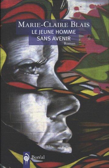 Le jeune homme sans avenir, Marie-Claire Blais, Boréal ()