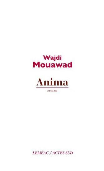 Anima, Wajdi Mouawad, Leméac ()