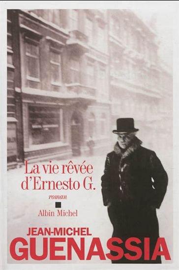 La vie rêvée d'Ernesto G., Jean-Michel Guenassia, Albin Michel ()